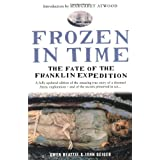 Frozen in Time: The Fate of the Franklin Expeditionby John Geiger