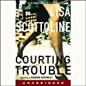 Courting Trouble (       UNABRIDGED) by Lisa Scottoline Narrated by Barbara Rosenblat