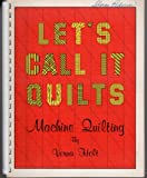 img - for Let's call it quilts: Machine quilting book / textbook / text book