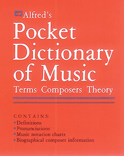 Alfred's Pocket Dictionary of Music: Terms * Composers * Theory