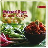 Kambodschanische kreative Küche - Von Wasserlilien und Khmer-Currys
