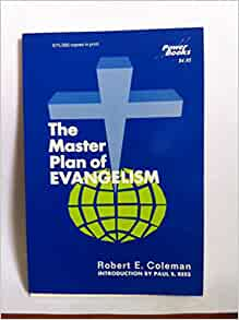 robert e coleman the master plan The master plan of evangelism by robert e coleman, 2nd edition grand  rapids: revell publishing, 1993 121 pages reviewed by c walter.