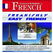 Freakishly Easy French: 2 Hours of Intensely Easy Audio Instruction (English and French Edition) | [Emily Frobose]