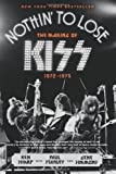 Nothin to Lose: The Making of KISS (1972-1975)