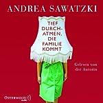 Tief durchatmen, die Familie kommt (Die Bundschuhs 1) | Andrea Sawatzki