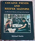 img - for Cocaine Fiends and Reefer Madness: An Illustrated History of Drugs in the Movies book / textbook / text book