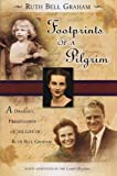 Footprints of a Pilgrim: A Dramatic Presentation of the Life of Ruth Bell Graham (0834171449) by Bell Graham, Ruth