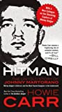 By Howie Carr Hitman: The Untold Story of Johnny Martorano: Whitey Bulgers Enforcer and the Most Feared Gangster (Reprint) [Mass Market Paperback]