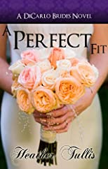 A Perfect Fit (DiCarlo Brides bk 1) (The DiCarlo Brides)