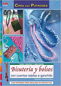 Bisuteria y Bolsos con Cuentas Tejidas a Ganchillo: con Patrones para