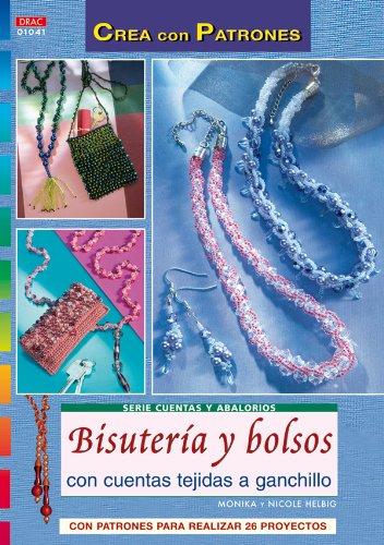 Serie Cuentas y Abalorios nº 41. BISUTERÍA Y BOLSOS CON CUENATS TEJIDAS A GANCHILLO (Crea Con Patrones)