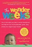 The Wonder Weeks. How to stimulate your baby's mental development and help him turn his 8 predictable, great, fussy phases into magical leaps forward Hetty Van de Rijt