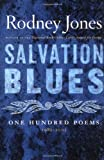 Salvation Blues: One Hundred Poems, 1985-2005 (Kingsley Tufts Poetry Award)