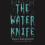 The Water Knife | [Paolo Bacigalupi]