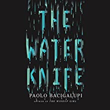 The Water Knife Audiobook by Paolo Bacigalupi Narrated by Almarie Guerra