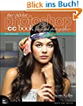 The Adobe Photoshop CC Book for Digit...