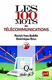 echange, troc Patrick-Yves Badillo, Dominique Roux - Les 100 mots des télécommunications