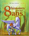 8 histoires pour mes 8 ans