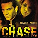 The Chase: A Novel (       UNABRIDGED) by DiAnn Mills Narrated by Laurel Merlington