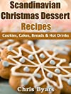 Scandinavian Christmas Dessert Recipes - Cookies, Cakes, Breads & Hot Drinks