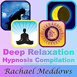 Deep Relaxation Hypnosis Compilation: Self-Hypnosis & Affirmations | [Rachael Meddows]