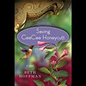Saving Ceecee Honeycutt | [Beth Hoffman]