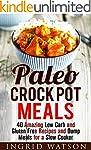 Paleo Crock Pot Meals: 40 Amazing Low...