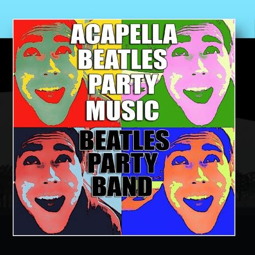 Acapella Beatles Party Music by Beatles Party Band