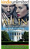ALL IN: Race for the White House: Jack Canon's American Destiny (Billionaire City Book 1)
