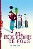 """Afficher """"Une Histoire de fous"""""""
