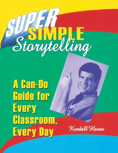 Super Simple Storytelling: A Can-Do Guide for Every...