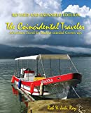 The Coincidental Traveler: Revised and Expanded Edition: Adventure Travel for Budget-minded Grown-ups