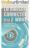 La maison connect�e et le Z-Wave - Introduction � la domotique 2.0