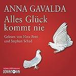 Alles Glück kommt nie   Anna Gavalda