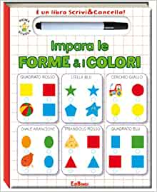 forme & i colori. Scrivo & cancello: 9788855616706: Amazon.com: Books