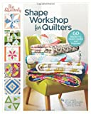 img - for Fat Quarterly Shape Workshop for Quilters: 60 Blocks + a Dozen Quilts and Projects! book / textbook / text book