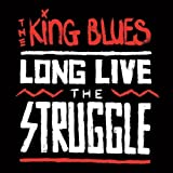 The King Blues Long Live The Struggle [VINYL]