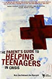The Parent's Guide to Helping Teenagers in Crisis (Youth Specialties)