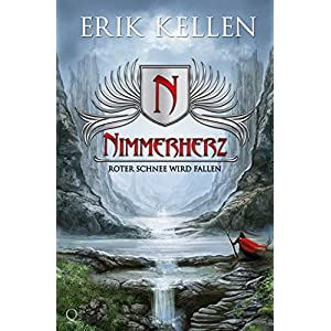 Nimmerherz - Roter Schnee wird fallen: Fantasy (Nimmerherz-Legende 1)