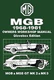 Mgb 1969-1981 Owners Workshop Manual Glovebox Edition Mgb & Mgb Gt Mk 2 & Mk 3: Owners Manual