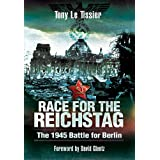 Race for the Reichstag: The 1945 Battle for Berlinby Tony Le Tissier