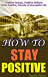 How to Stay Positive: Live with Posit...