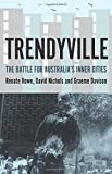 img - for Trendyville: The Battle for Australia's Inner Cities (Australian Studies) by Renate Howe (2014-10-16) book / textbook / text book
