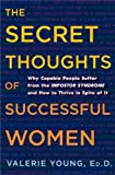 Image of The Secret Thoughts of Successful Women: Why Capable People Suffer from the Impostor Syndrome and How to Thrive in Spite of It