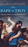 The Rape of Troy: Evolution, Violence, and the World of Homer