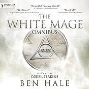 The White Mage Omnibus: Books 1-3 | Ben Hale