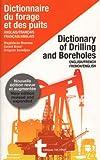 Dictionnaire du Forage et des Puits - Dictionary of Drilling and Boreholes