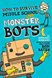 Ron Bates How to Lose Friends and Monster Bots (A Howard Boward Book)