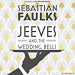 Jeeves and the Wedding Bells | Sebastian Faulks
