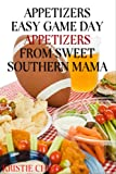 img - for Appetizers - Easy Game Day Appetizers From Sweet Southern Mama book / textbook / text book